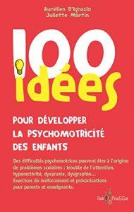 livre 100 idées pour développer la psychomotricité des enfants